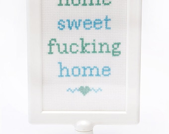 Home Sweet Fucking Home Instant Download Cross Stitch Chart