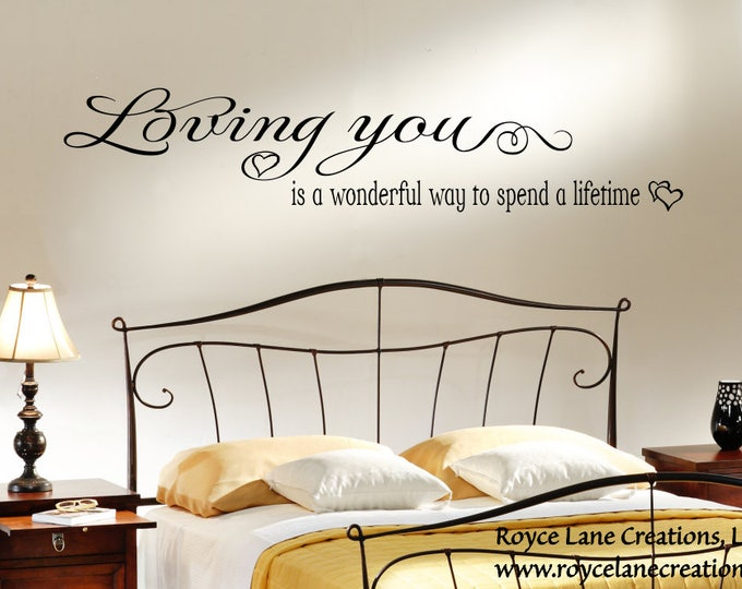 Loving You is a Wonderful Way to Spend a Lifetime Bedroom Wall Decal