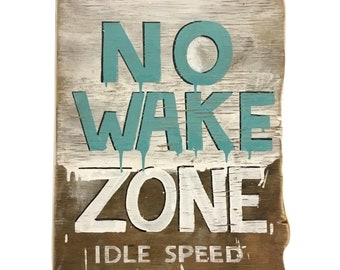 No Wake Zone-No Wake Area Painting Beach Sign Hand Painted on Reclaimed Wood OOAK Home Decor Adopt a Piece of Original Art-Mangoseed