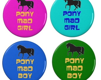 Pony Mad Girl / Pony Mad Boy - Pin Back Badges/Magnets - Horse Riding - Equestrian - Horse Mad