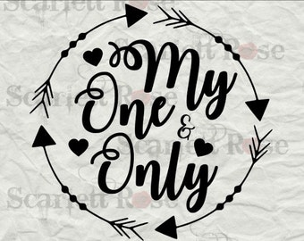 Valentine's Day SVG, My One and Only SVG cutting file clipart in svg, jpeg, eps and dxf format for Cricut & Silhouette - Instant Download