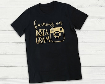 Famous On Instagram, Cute Kids Shirt, Inspirational Shirt, Mother's Day Gift, Women's Tee, Girl Shirt, Girl Tee, Baby Shower Gift,