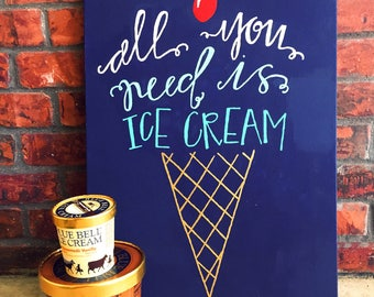 All You Need Is Ice Cream| Ice Cream Canvas | 18x24 Canvas | Hand Lettered Canvas | Canvas Quote