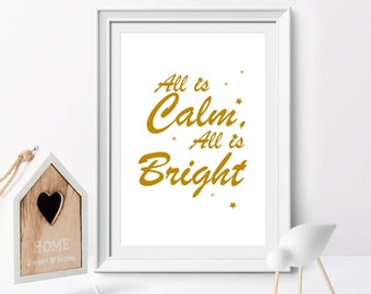 All is Calm, All is Bright, Christmas printable decor,  Holiday Typography Decor, Modern Holiday Decor Christmas art, home decor, Gold print