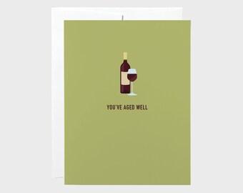 You've Aged Well Birthday Card | Wine Birthday Card | Funny Birthday Card