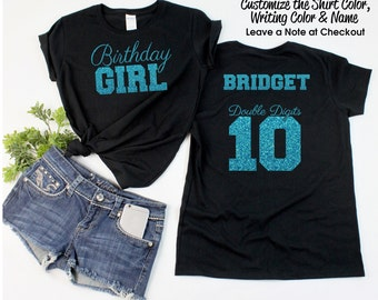 Double Digits Birthday Girl Shirt with ANY NAME - Personalize the  Colors - All Glitter Option - Birthday Party Shirt -10th Birthday
