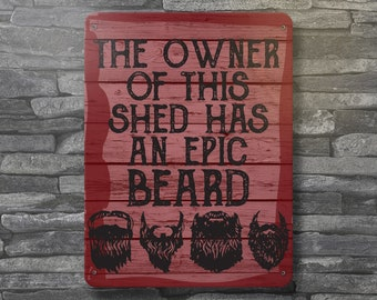 The owner of this Shed has an EPIC Beard Metal Wall Sign - fathers funny hipster cool gift