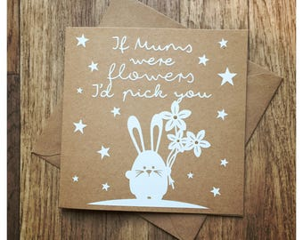 If Mums were flowers Mothers Day Card, Floral card, Mum, Mama, Mother, cute card
