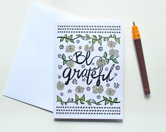 Be Grateful Greeting Card | Thank You Card | Birthday Card | Notecard