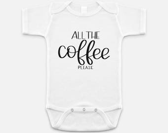 All the Coffee Please Baby One Piece | All the Coffee Baby One Piece | Baby Shower Gift | Baby Shower Gift | Baby Adventure Nursery