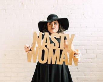 Nasty Woman Signage 1 CT. , Laser Cut, Birch Plywood, Cheeky, Sassy, Badass Photobooth Signage, Weddings, Birthday Party