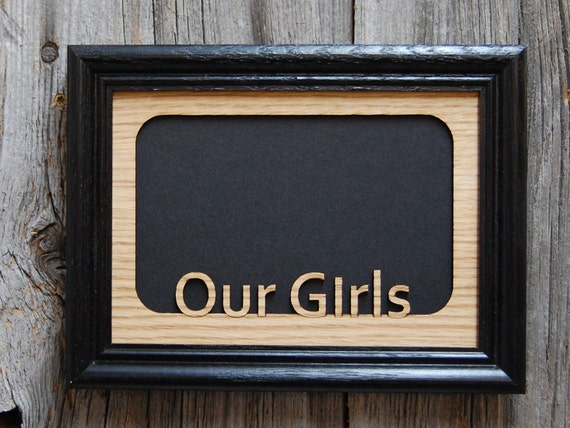 5x7 Our Girls Picture Frame My Girls Frame Group Picture
