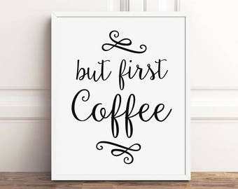 But First Coffee Printable Art, 5x7, 8x10 Print, Instant Download, Kitchen Art, Coffee Lovers Gift, Typography Sign, Funny Quotes, Artwork