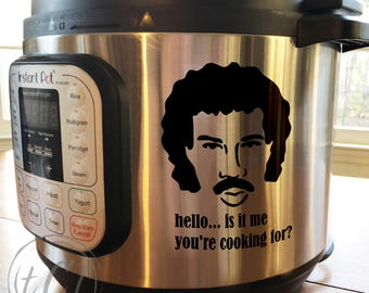 Lionel Richie Instant Pot Decal - Pressure Cooker Decal