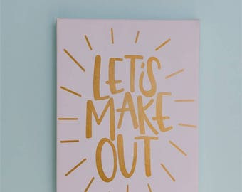 Let's Make Out Hand Lettered Canvas    12 x 16 White and Gold Stretched Canvas    Wall Decor    Hand Lettered Home Decor