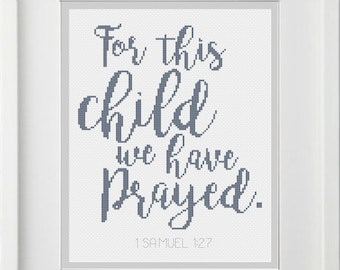 "1 Samuel 1:27 Bible Verse Cross Stitch Pattern v2 ""For This Child We Have Prayed"" Pink/Gray or Blue/Gray -- Instant Digital PDF Download!"