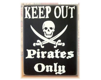KEEP OUT Pirates Only primitive wood sign