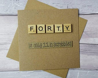 40th birthday card, Fortieth Scrabble card, Funny birthday card, Handmade Scrabble tile card, Happy Birthday card, Wooden alphabet tiles,