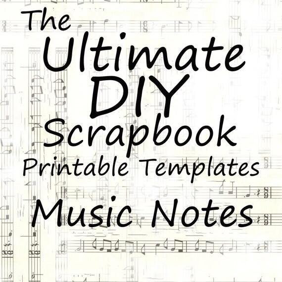 The Ultimate DIY Scrapbook Printable Templates Music Notes + Plain Templates