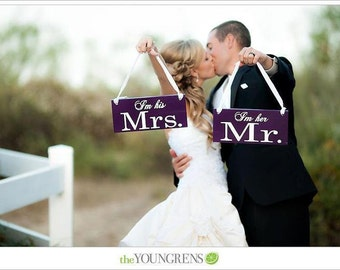 Wedding Chair Signs, I'm her Mr. & I'm his Mrs. and/or Just and Married. 6 X 12 inches.  Photo Props, Reception Chair Signs, Decoration.