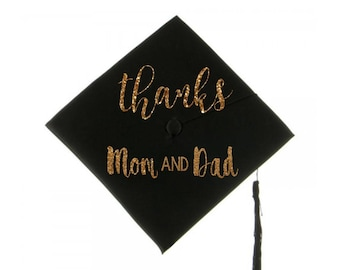 Graduation Cap Decal Graduation Cap Decoration Thanks Mom and Dad Decal Grad Cap Iron On Graduation Message