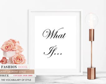 What If Wall Art, What If Art, What If Printable, What If Decor, Fashion Wall Art, Digital Print, Decor Printable, Decor Wall Art