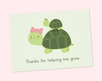 Mother's day printable card, mom card, cute turtle card,  Happy Mother's day, kawaii card, Printable 6x4 inch - Thanks for helping me grow