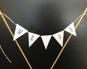 We Do Cake Topper   Rustic Cake Banner   Personalize   Cake Banner Bunting   Wedding Decorations   Cake Flags Banner