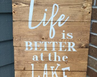 Life is Better at the Lake Sign | Lake House Sign | Lake Decor | Home Decor | Wood Lake Sign | Lake Sign | Wooden Sign |  Lake House Decor