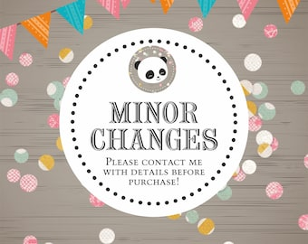 MINOR CHANGES  The price and turn around time may vary to the custom design order
