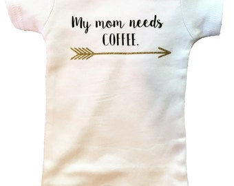 My Mom Needs Coffee Onesie/TShirt