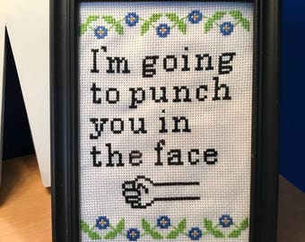 I'm Going to Punch You in the Face - Subversive Cross Stitch PATTERN ONLY .pdf
