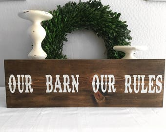 Our Barn Our Rules - Barn Sign - Wood Sign - Rustic Sign - Farmhouse Sign
