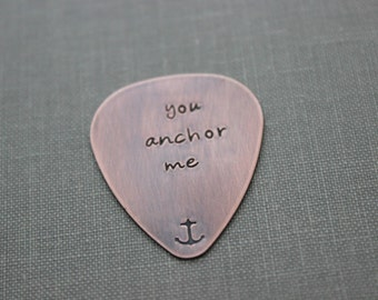 you anchor me, Hand Stamped Copper Guitar Pick, Playable, Nautical, Inspirational, Anchor, 24 gauge, Musician Gift, Leather keychain case