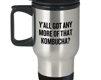 Funny Kombucha Mug - Kombucha Lover Gift - Y'all Got Any More Of That Kombucha
