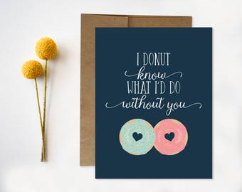 Funny Anniversary Card Valentine Card I donut know what I'd do without you punny card love husband wife funny valentine card punny pun