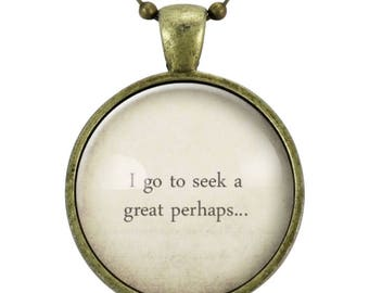 Graduation Gift, Motivational Quote, Travel Gift, I Go To Seek A Great Perhaps Necklace, Wanderlust Jewelry, Quote Pendant (2564B25MMBC)
