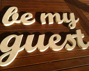 script wooden letter be my guest  sign for home, kitchen decor, hotel, bar, restaurant sign, business sign
