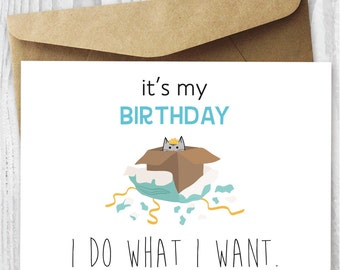 Birthday card printable its my birthday i do what i i do what i want birthday card printable birthday cat in box card diy bookmarktalkfo Images