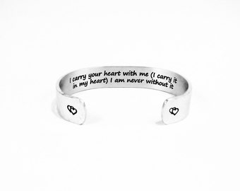 """Gift for Mom / Daughter or Son Gift - I carry your heart with me (I carry it in my heart) I am never without it - 1/2"""" hidden message cuff"""
