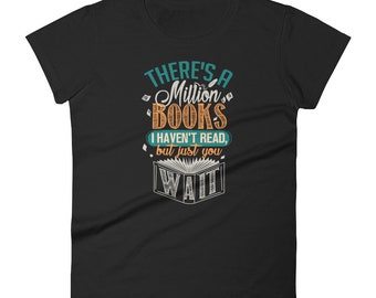 There is a Million Books I Haven't Read Women's T-shirt