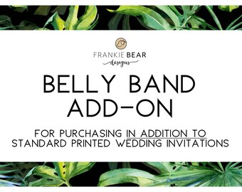 Wedding invitation BELLY BAND add-on for Frankie Bear Design printed suites. Upgrade, belly band, invitation wrap