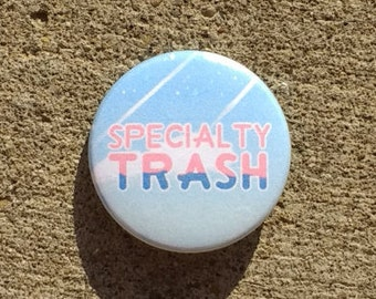 "Steven Universe Font ""Specialty Trash"" 1.5 inch button"