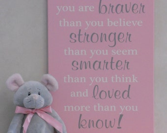 Always remember you are braver than you believe stronger than you seem and smarter than you think, | Sign Pink Baby Nursery Room Decor