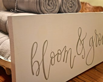 Bloom & Grow Sign