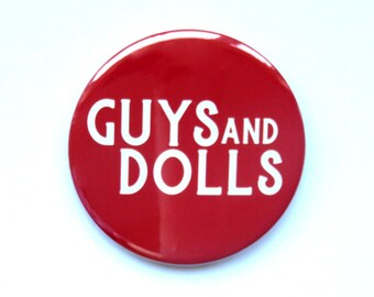 Guys and Dolls musical inspired button/badge/pin or magnet