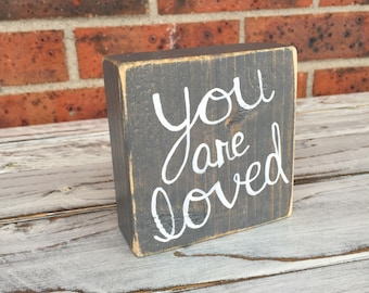 You Are Loved Mini Wood Sign, Small Sign, Mini Sign, Wood Sign, Shelf Decor, Gift For Her, Gift For Him, Wedding Gift