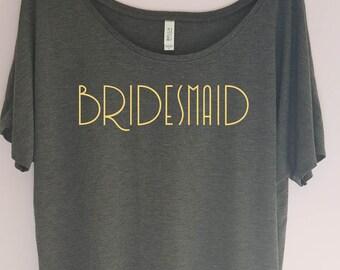 Bridesmaid Slouchy Shirt- Bachelorette Party Shirt - Bridesmaid Shirt - Bridal Party Shirt - Wedding Shirt - Bridal Shirt