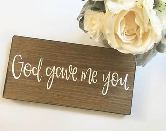 God Gave Me You - Wood Sign
