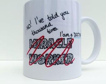 Sarcastic Medical Mug, Im A Doctor Not Miracle Worker, Medicine Mug, Doctor Mug, Doctor Coffee Mug, Doctor Coffee Cup, Medical Coffee Mug